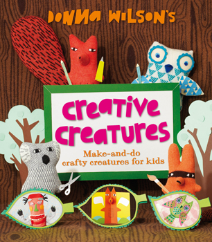 Creative Creatures book by Donna WIlson